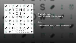 Times Is Now (feat. Kendal Thompson)