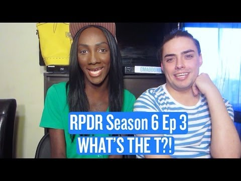 RuPaul's Drag Race Season 6 Ep. 3 - WHAT'S THE T?! Review