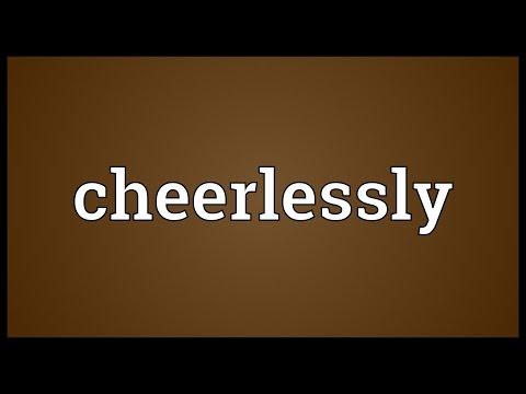 Header of cheerlessly