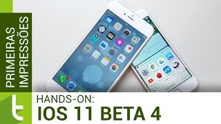 Primeiras impressões do iOS 11 beta 4 | Review do TudoCelular