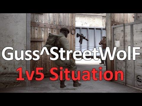CS:GO Guss^StreetWolF - 1VS5 SITUATION
