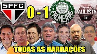 Todas as narrações - São Paulo 0 x 1 Palmeiras / Paulistão 2019