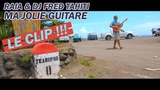 Raia & Dj Fred Tahiti - Ma Jolie Guitare (Official Video) Tahiti Clip 2014