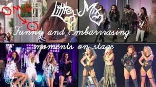 Little Mix Funny and Embarrassing moments on stage