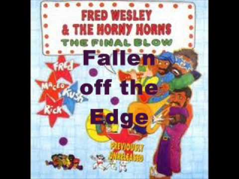 Fred Wesley & The Horny Horns - Fallen off the Edge thumbnail