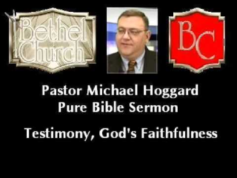 Testimony, God's Faithfulness - Pure Bible Sermon - Michael Hoggard