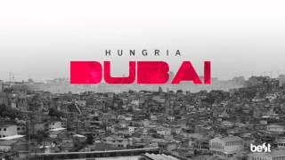 Dubai - Hungria Hip Hop (Official Music)