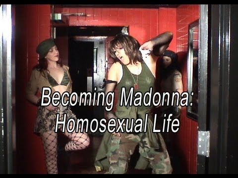 Becoming Madonna: Homosexual Life video