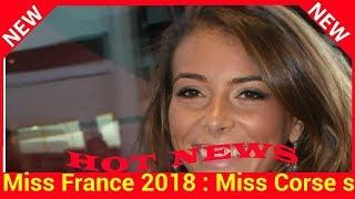Miss France 2018 : Miss Corse était la petite préférée des internautes