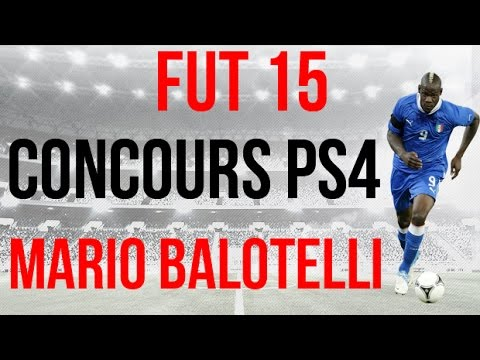 ► CONCOURS FUT 15 : Gagne Mario Balotelli [PS3 / PS4] │ FRANCAIS - HD │ ◄