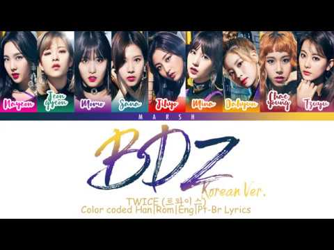 TWICE (트와이스) – BDZ (Korean Ver.) (Color Coded Lyrics/Han/Rom/Eng/Pt-Br)