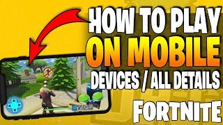 How To Play FORTNITE BATTLE ROYALE On MOBILE PHONES / DEVICES Early! - Also New Weapons & Outfit