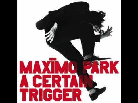 Maximo Park - A Certain Trigger (album)