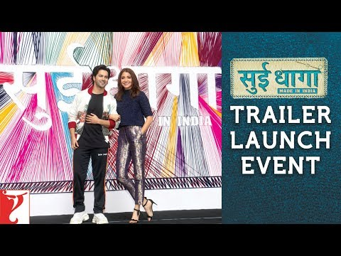 Sui Dhaaga - Made in India | Trailer Launch Event | Varun Dhawan | Anushka Sharma