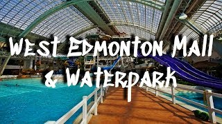 Tour of West Edmonton Mall || World Waterpark Tour || North America's Largest Mall