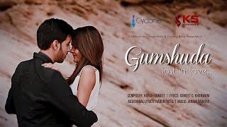 Gumshuda - Lost in Love ( official Music Video 2015) | Harsh Patel #harshpatelmusic