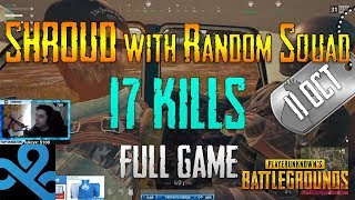 PUBG | Shroud with Random Squad - 17 Kills | Oct 11