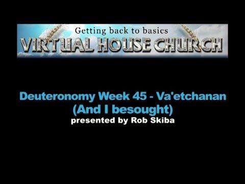 (2020) Virtual House Church - Bible Study - Week 45: Va'etchanan