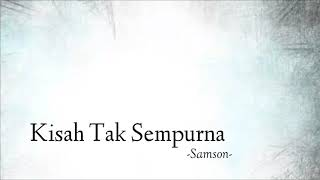 Samson - Kisah Yang Tak Sempurna (Video lirik)