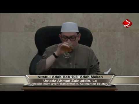 Kitabul Adab Bab 108,109  Adab Makan - Ustadz Ahmad Zainuddin, Lc