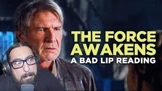 """THE FORCE AWAKENS: A Bad Lip Reading"" (Featuring Mark Hamill as Han Solo) REACTION"