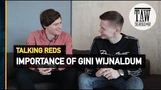 Is Wijnaldum Finally Getting The Credit He Deserves? | Talking Reds