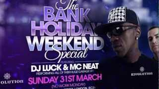 Back2Reality Presents the Bank Holiday Special Featuring DJ Luck and MC Neat