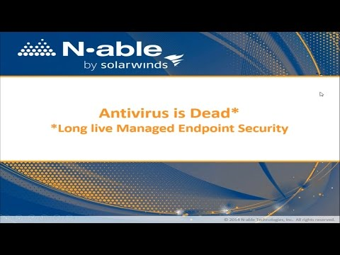 Antivirus is Dead - Long Live Endpoint Security!