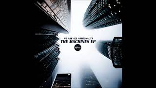 We Are All Astronauts The Machines Ep 06 Ether Feat Valeska Rautenberg