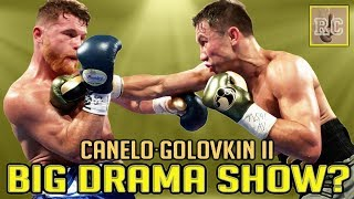 Canelo vs Golovkin II - Big Drama Show?