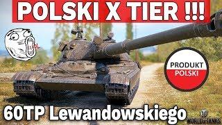 POLSKI CZOŁG X TIERU !!! - 60TP Lewandowskiego - World of Tanks