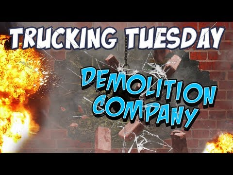 Trucking Tuesday - Demolition Company
