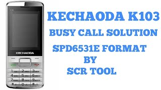 KECHAODA K103 BUSY CALL SOLUTION । ALL SPD 6531E BUSY CALL SOLUTION । SPD 6531E FORMAT BY CM2