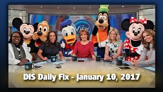DIS Daily Fix | Your Disney News for 01/10/17