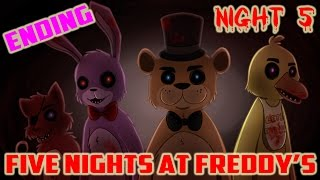 Five Nights At Freddy's : Night 5 (One, Two, Freddy's Coming For You! + Ending)