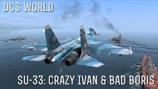 [DCS World] Su-33 Crazy Ivan And Bad Boris...