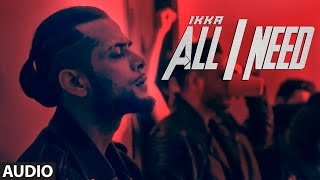 Ikka All I Need Full Audio Song | Latest Hindi Song 2016 | T-Series