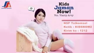 download lagu Vianty Arvy - Kids Jaman Now gratis