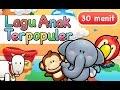 Lagu Lagu Anak Indonesia Terpopuler 30 Menit