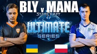 Starladder ULTIMATE Global Playoffs Ro12 - Mana (Protoss) vs Bly (Zerg)