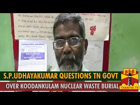 S. P. Udayakumar Questions TN Chief Minister over Koodankulam Nuclear Waste Burial - Thanthi TV