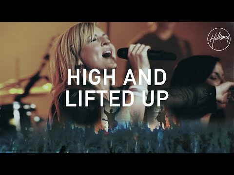 High And Lifted Up - Hillsong Worship