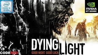Dying Light  - i3 6100u - GT 920MX 2GB DDR3 - 8GB RAM