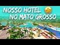 MALAI MANSO RESORT   Nosso Hotel No Mato Grosso