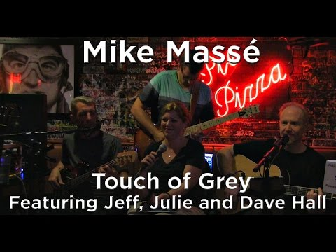 Touch of Grey (Grateful Dead cover) - Mike Masse and Jeff, Julie and Dave Hall