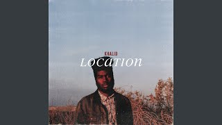 "download lagu Khalid ""Location""   & Meaning  Verified gratis"