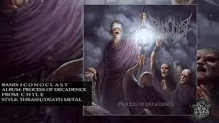 Iconoclast - Process of Decadence [Full Album LP 2016]
