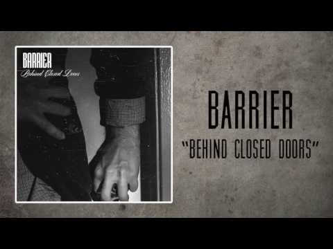 "BARRIER - ""Behind Closed Doors"""
