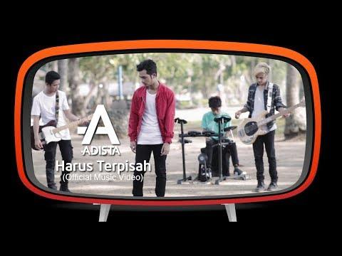 Adista - Harus Terpisah (Official Music Video)