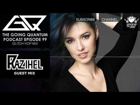 GQ Podcast - Glitch Hop Mix & Razihel Guest Mix [Ep.99]